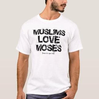 Amor Moses de los musulmanes Camiseta