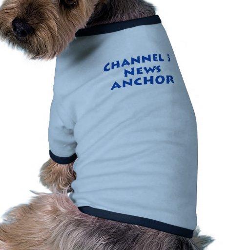Ancla de las noticias del canal 5 camisetas mascota