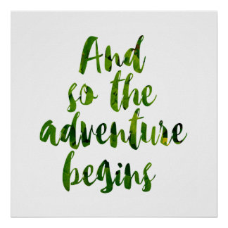 """""""And so the adventure begins"""" Póster"""