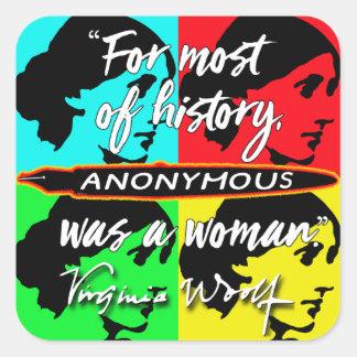 Anónima era una cita de Virginia Woolf del ~ de la Pegatina Cuadrada