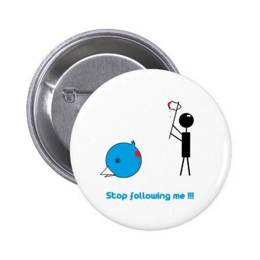 Anti- Twitter - Oyes perseguir en mí Pins