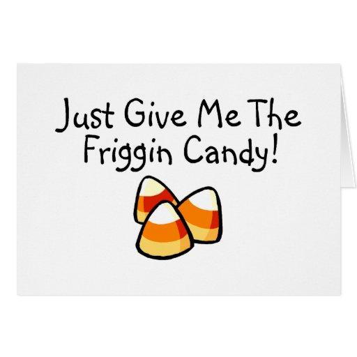 Apenas déme las pastillas de caramelo del caramelo tarjetón