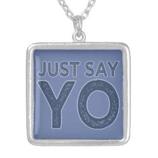 Apenas diga el collar del personalizado de YO