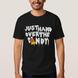¡Apenas entregue el caramelo! Camisetas
