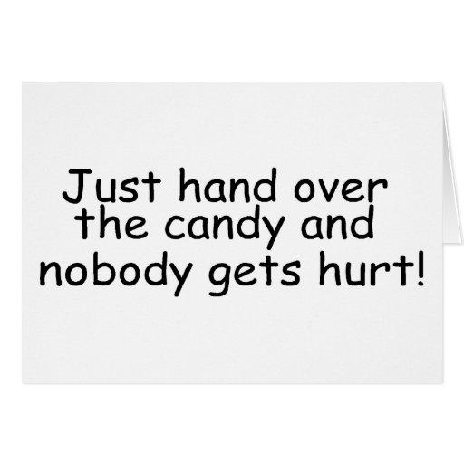 Apenas entregue el caramelo y nadie consigue daño tarjeton