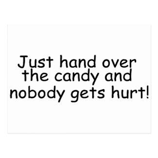 Apenas entregue el caramelo y nadie consigue daño tarjetas postales