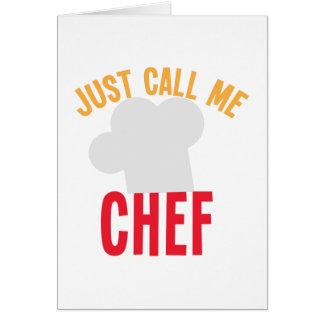apenas llámeme cocinero tarjeta de felicitación