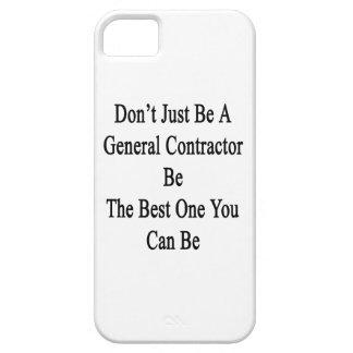 Apenas no sea un general Contractor Be The Best iPhone 5 Carcasas