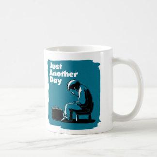 Apenas otro día taza de café