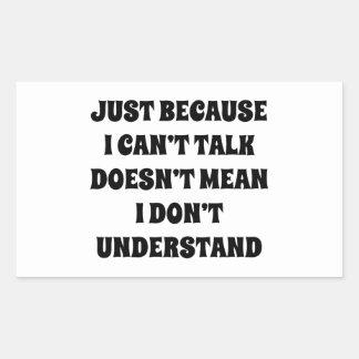 Apenas porque no puedo hablar pegatina rectangular