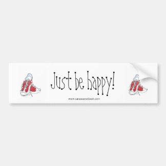 ¡Apenas sea feliz! Pegatina Para Coche