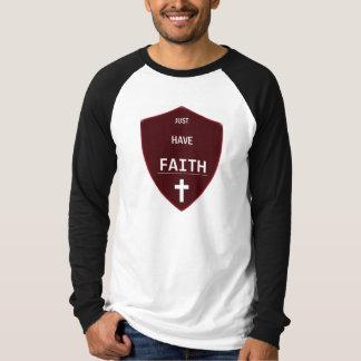 Apenas tenga fe camiseta