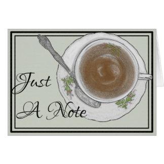 Apenas una taza de té de la nota cualquier tarjeta