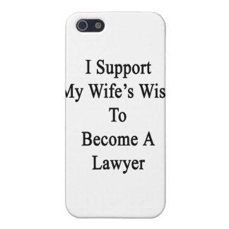 Apoyo el deseo de mi esposa para hacer abogado iPhone 5 carcasas