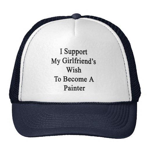 Apoyo el deseo de mi novia para hacer pintor gorra