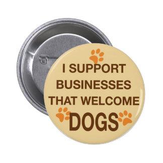 Apoyo los negocios que los perros agradables chapa redonda de 5 cm