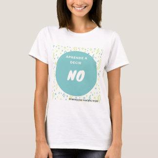 Aprende a decir no camiseta