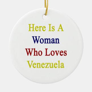 Aquí está una mujer que ama Venezuela Ornamentos De Reyes