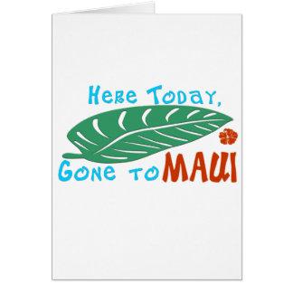 Aquí ido hoy a la camiseta de Maui Tarjetas
