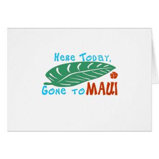 Aquí ido hoy a la camiseta de Maui Tarjeta De Felicitación
