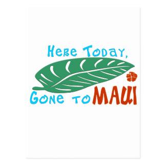 Aquí ido hoy a la camiseta de Maui Tarjeta Postal