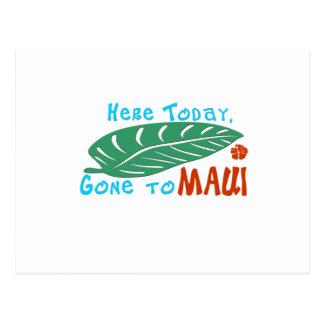Aquí ido hoy a la camiseta de Maui Tarjetas Postales