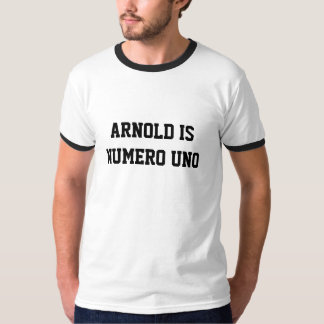 ARNOLD IS NUMERO UNO CAMISETA