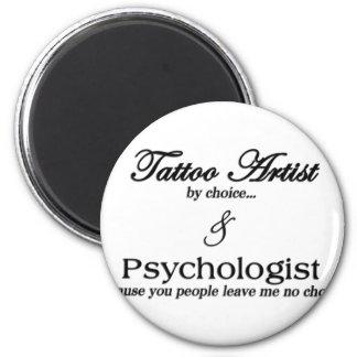 Artista del tatuaje (por la opción) imán redondo 5 cm