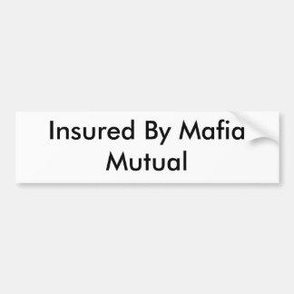 Asegurado por la mafia mutua pegatina para coche