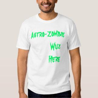 Astro-Zombi         Wuz        aquí Camisetas