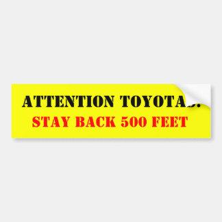 Atención Toyotas: , Permanezca detrás 500 pies Pegatina Para Coche
