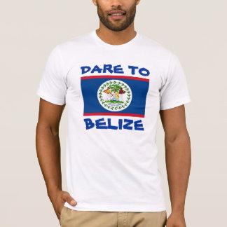 Atrevimiento de la bandera de Belice a Belice Camiseta