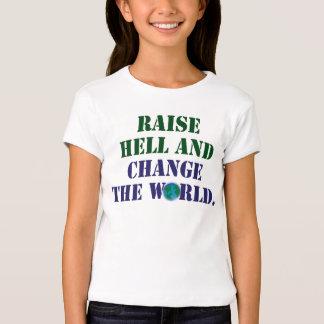 aumente el infierno y cambie el mundo camiseta