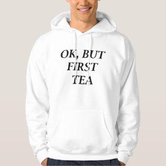 Autorización, pero primer té sudadera