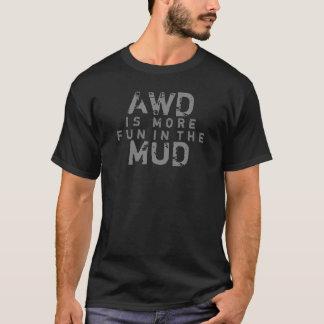 awd más diversión en el fango camiseta