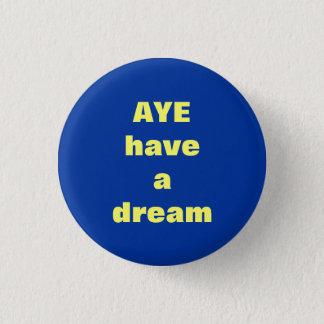 Aye sueño de la insignia escocesa del botón de la