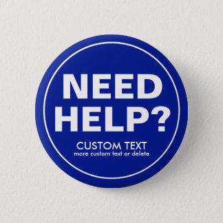 ¿Ayuda de encargo de la necesidad? Azul voluntario Chapa Redonda De 5 Cm