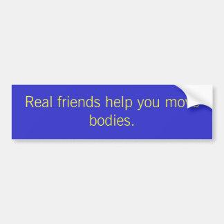 Ayuda de los amigos reales usted mueve cuerpos etiqueta de parachoque