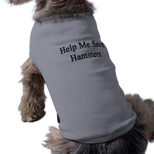 Ayúdeme a ahorrar hámsteres camisas de perritos