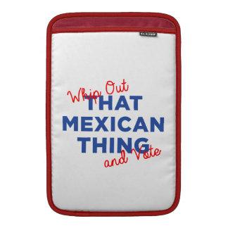 Azote hacia fuera esa cosa mexicana y vote: funda para MacBookAir