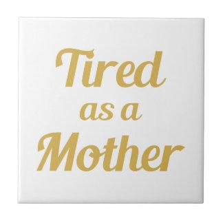 Azulejo Cansado como madre