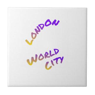 Azulejo Ciudad del mundo de Londres, arte colorido del