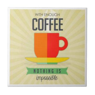 Azulejo Con bastante café nada es imposible