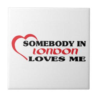 Azulejo De Cerámica Alguien en Londres me ama