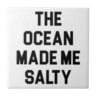 Azulejo De Cerámica El océano me hizo salado