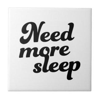 Azulejo De Cerámica ¡Necesite más sueño!