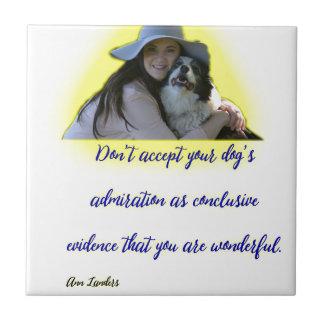 Azulejo De Cerámica No acepte la admiración de su perro