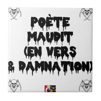 Azulejo De Cerámica Poeta maldice (EN HACIA Y CONDENACIÓN ETERNA) -