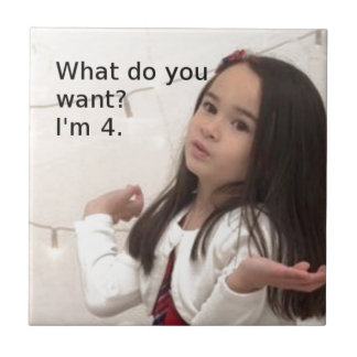 """Azulejo De Cerámica ¿""""Qué usted quiere? Soy 4."""" foto adaptable del"""