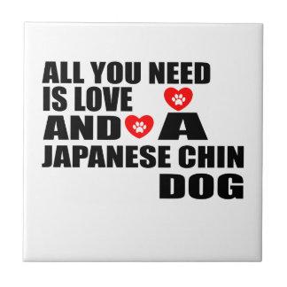 Azulejo De Cerámica Todos usted necesita diseños de los perros de CHIN